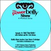 The Power Belly Show on DVD Set 3